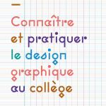 Connaître et pratiquer le design graphique au collège